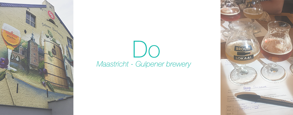 Do: Maastricht – Gulpener brewery